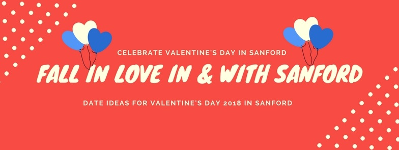 Date Night Ideas for Valentine's Day 2018 in Sanford