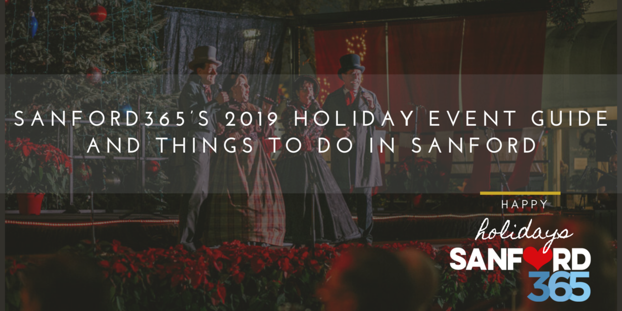 Sanford365's 2019 Holiday Event Guide and Things to Do in Sanford, FL!