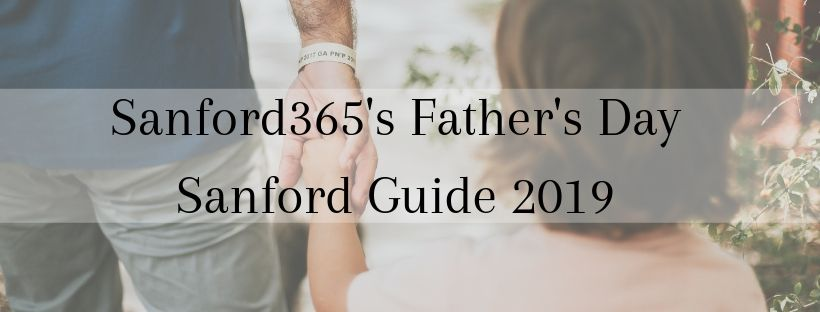 Sanford365's Father's Day Sanford Guide 2019