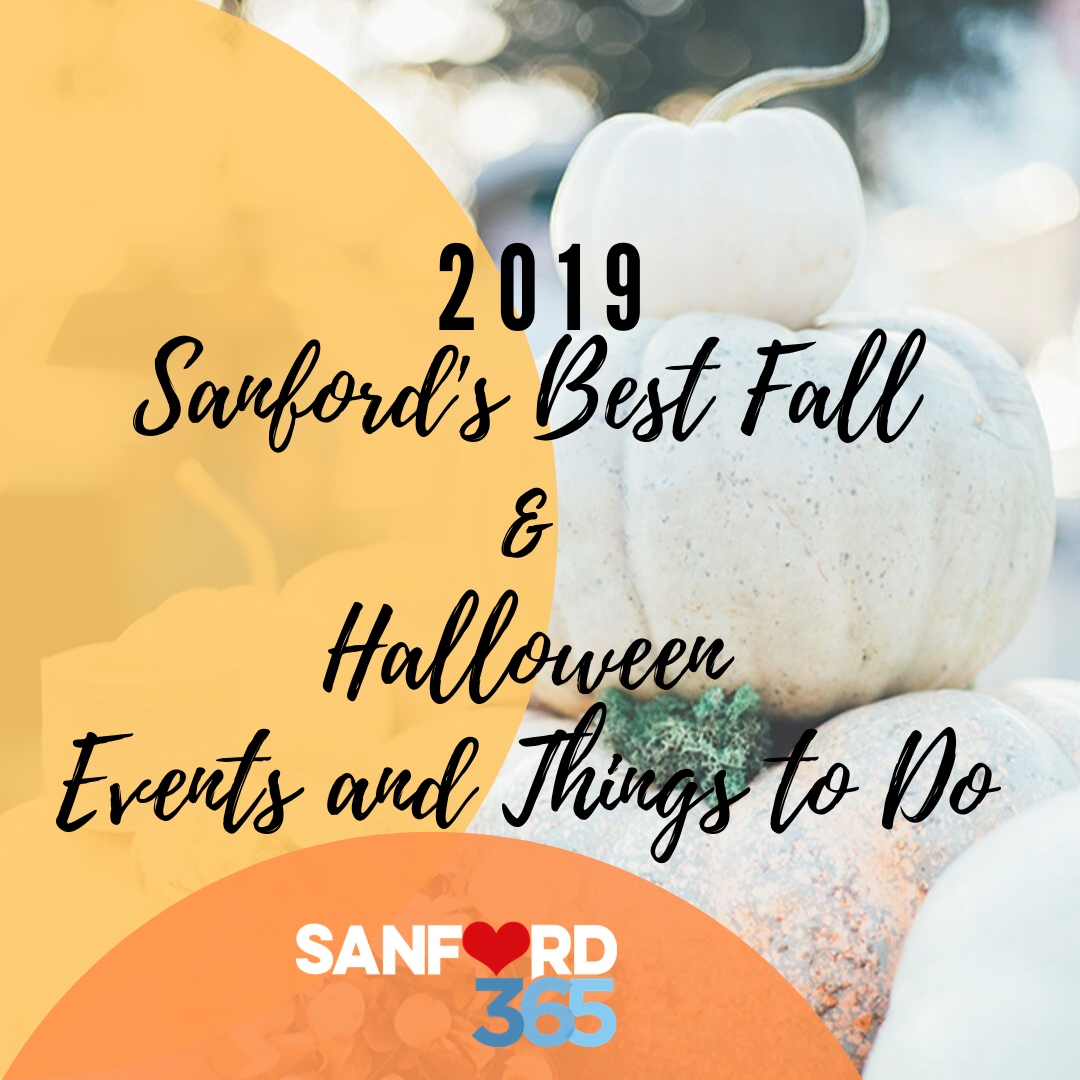 Sanford S Best Fall Halloween Events And Things To Do 2019 Sanford 365