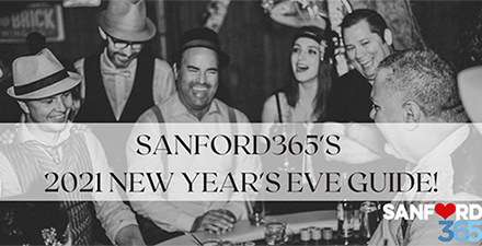 NEW YEARS EVE, BRING IN THE 2021 NEW YEAR IN SANFORD!