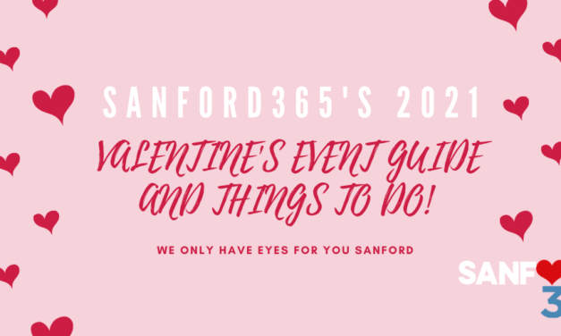 SANFORD365'S 2021 VALENTINE'S EVENT GUIDE AND THINGS TO DO IN SANFORD, FL